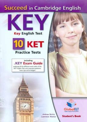 Succeed in Cambridge English Key-ket, Self Study Edition - 10 Ket Practice Tests (Paperback): Betsis Andrew, Lawrence Mamas