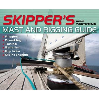 Skipper's Mast and Rigging Guide (Electronic book text): Rene Westerhuis