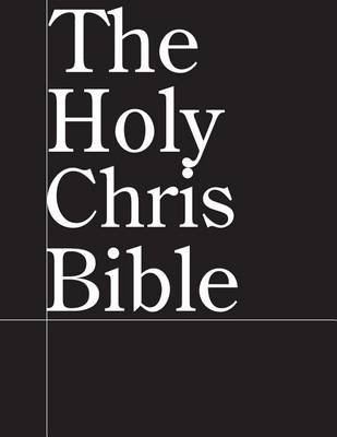 The Holy Chris Bible (Paperback): Jussle Bears