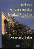 Investment in Processing of Agricultural Products & Food in Greece (Paperback, Illustrated Ed): Nicholas C Baltas