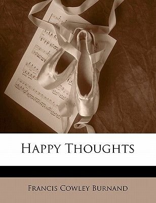 Happy Thoughts (Paperback): Francis Cowley Burnand