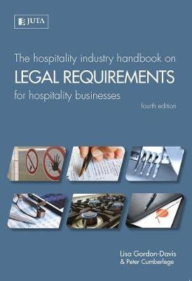 Hospitality Industry Handbook On Legal Requirements For Hospitality Businesses (Paperback, 4th Edition): Lisa Gordon-Davis,...