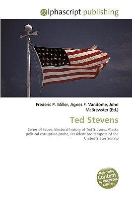Ted Stevens (Paperback): Frederic P. Miller, Agnes F. Vandome, John McBrewster