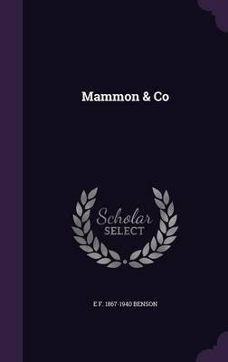 Mammon & Co (Hardcover): E. F. 1867-1940 Benson