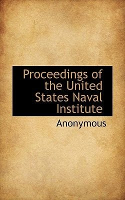 Proceedings of the United States Naval Institute (Hardcover): Anonymous