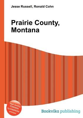Prairie County, Montana (Paperback): Jesse Russell, Ronald Cohn