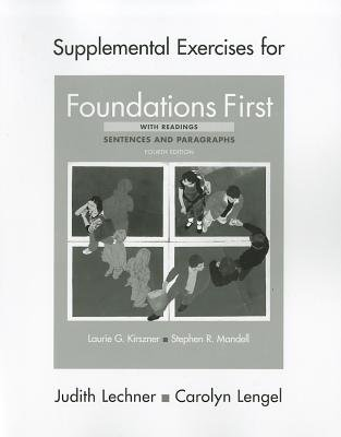 Supplemental Exercises for Foundations First with Readings (Paperback, 4th ed.): Laurie G. Kirszner, Stephen R. Mandell