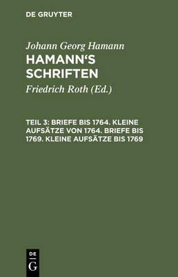 Briefe Bis 1764. Kleine Aufsatze Von 1764. Briefe Bis 1769. Kleine Aufsatze Bis 1769 (German, Electronic book text, Reprint...