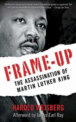 Frame-Up - The Assassination of Martin Luther King (Paperback): Harold Weisberg