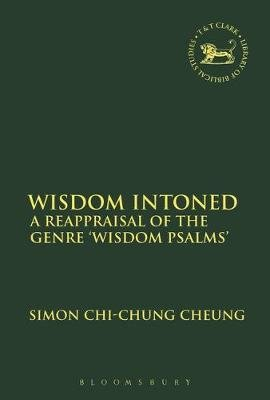 Wisdom Intoned - A Reappraisal of the Genre 'Wisdom Psalms' (Paperback): Simon Chi-Chung Cheung