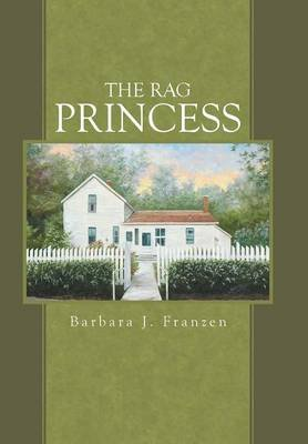 The Rag Princess (Hardcover): Barbara J. Franzen