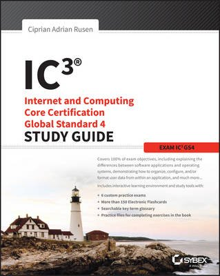 IC3: Internet and Computing Core Certification Global Standard 4 Study Guide (Paperback): Ciprian Adrian Rusen, Joli Ballew,...
