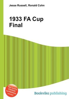 1933 Fa Cup Final (Paperback): Jesse Russell, Ronald Cohn