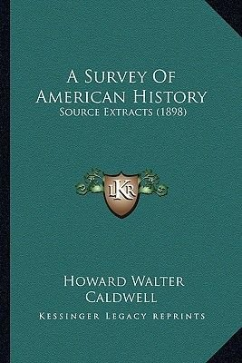 A Survey of American History - Source Extracts (1898) (Paperback): Howard Walter Caldwell