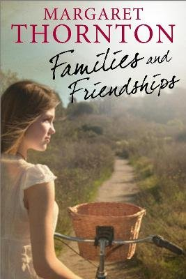 Families and Friendships (Electronic book text): Margaret Thornton