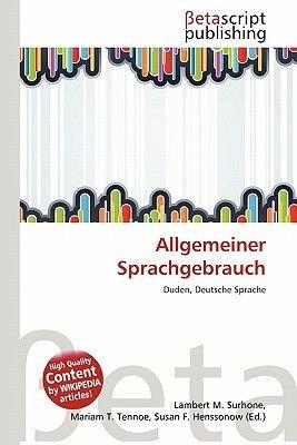 Allgemeiner Sprachgebrauch (German, Paperback): Lambert M. Surhone, Mariam T. Tennoe, Susan F. Henssonow