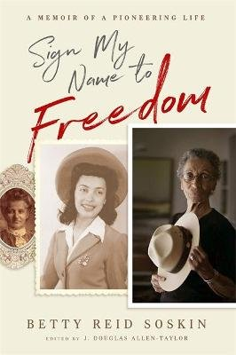 Sign My Name to Freedom - A Memoir of a Pioneering Life (Hardcover): Betty Reid-Soskin