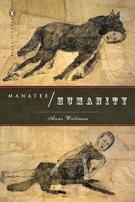 Manatee/Humanity (Paperback): Anne Waldman