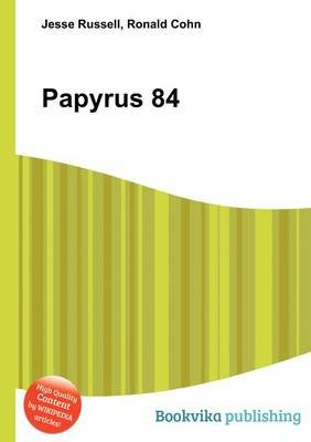 Papyrus 84 (Paperback): Jesse Russell, Ronald Cohn