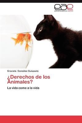 Derechos de Los Animales? (Spanish, Paperback): Graciela Gonz Lez Guisasola, Graciela Gonzalez Guisasola