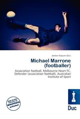 Michael Marrone (Footballer) (Paperback): Jordan Naoum