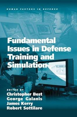 Fundamental Issues in Defense Training and Simulation (Hardcover, New Ed): George Galanis, Robert Sottilare