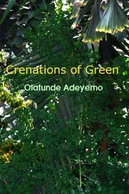 Crenations Of Green (Electronic book text): Olatunde Adeyemo