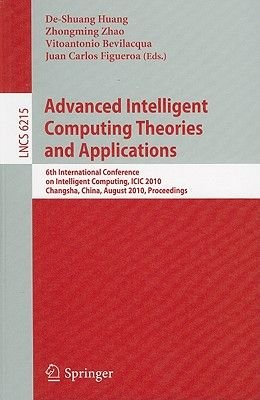 Advanced Intelligent Computing Theories and Applications - 6th International Conference on Intelligent Computing, ICIC 2010,...