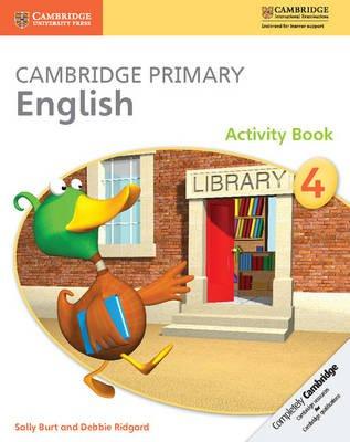 Cambridge Primary English Stage 4 Activity Book (Paperback): Sally Burt, Debbie Ridgard
