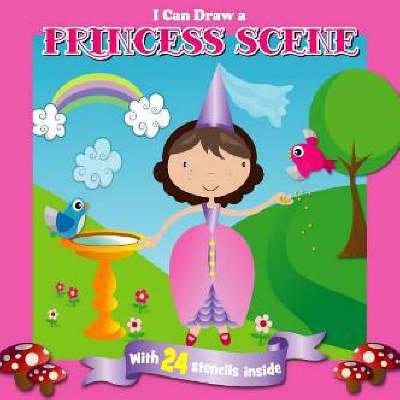 I Can Draw a Princess Scene (Board book):