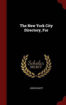 The New York City Directory, for (Hardcover): John Doggett