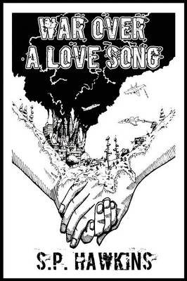 War Over a Love Song (Paperback, First Printing): S. P. Hawkins