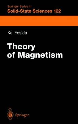 Theory of Magnetism (Paperback, Softcover reprint of hardcover 1st ed. 1996): Kei Yosida