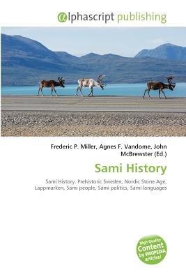 Sami History (Paperback): Frederic P. Miller, Vandome Agnes F., McBrewster John