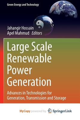 Large Scale Renewable Power Generation - Advances in Technologies for Generation, Transmission and Storage (Paperback):...