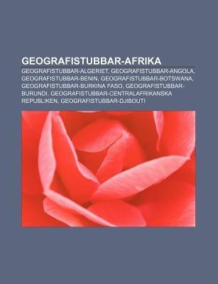 Geografistubbar-Afrika - Geografistubbar-Algeriet, Geografistubbar-Angola, Geografistubbar-Benin, Geografistubbar-Botswana...