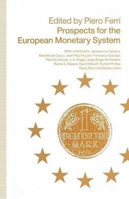Prospects for the European Monetary System (Paperback, 1st ed. 1990): Piero Ferri