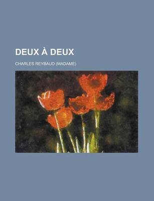 Deux a Deux (English, French, Paperback): Charles Reybaud