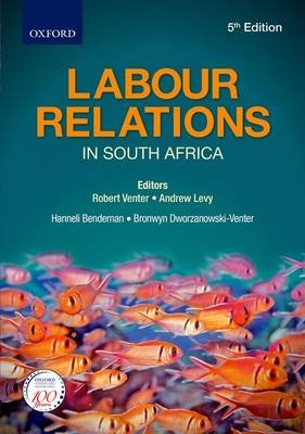 Labour Relations in South Africa 5e (Paperback, 5th Revised edition):