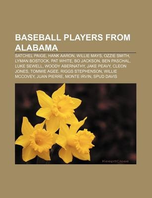 Baseball Players from Alabama - Satchel Paige, Hank Aaron, Willie Mays, Ozzie Smith, Lyman Bostock, Pat White, Bo Jackson, Ben...