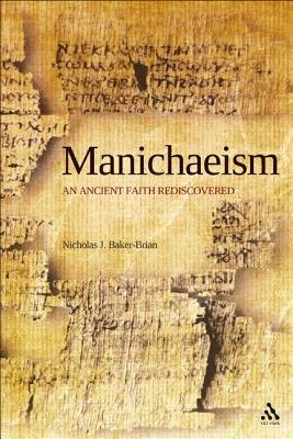 Manichaeism - An Ancient Faith Rediscovered (Electronic book text): Nicholas J. Baker-Brian