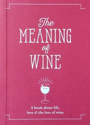 The Meaning of Wine (Paperback): Allegra Strategies