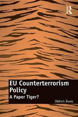 EU Counterterrorism Policy - A Paper Tiger? (Electronic book text): Oldrich Bures