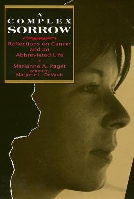 A Complex Sorrow - Reflections on Cancer and an Abbreviated Life (Hardcover, New): Marianne A. Paget
