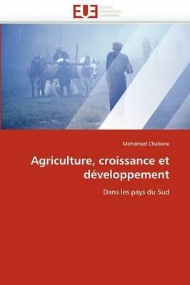 Agriculture, Croissance Et Developpement (French, Paperback): Chabane-M