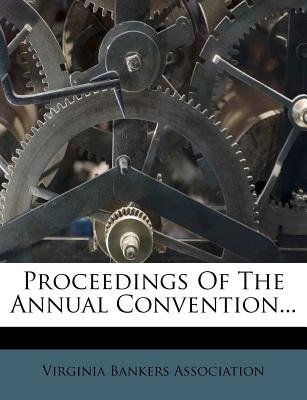 Proceedings of the Annual Convention... (Paperback): Virginia Bankers Association