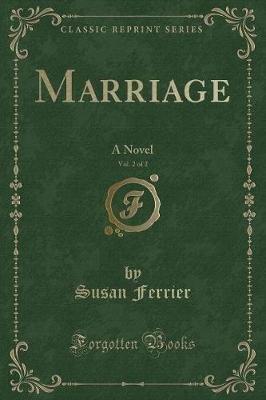 Marriage, Vol. 2 of 2 - A Novel (Classic Reprint) (Paperback): Susan Ferrier