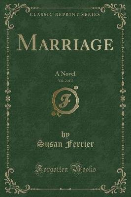 Marriage, Vol. 2 of 2 - A Novel (Classic Reprint) (Paperback): Susan Ferrier