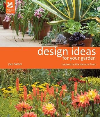Design Ideas for Your Garden - Inspired by the National Trust (Hardcover): Jacq Barber