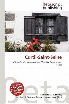 Curtil-Saint-Seine (Paperback): Lambert M. Surhone, Mariam T. Tennoe, Susan F. Henssonow